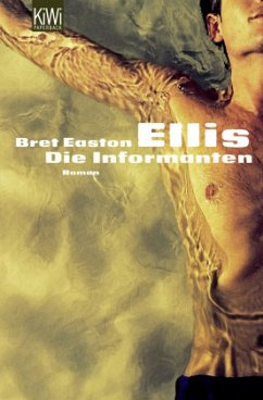 Die Informanten - Ellis, Bret Easton