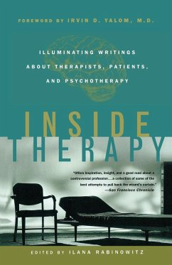 Inside Therapy: Illuminating Writings about Therapists, Patients, and Psychotherapy - Yalom, Irvin D.