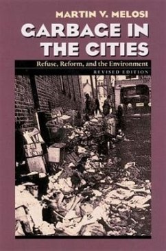 Garbage in the Cities - Melosi, Martin V.