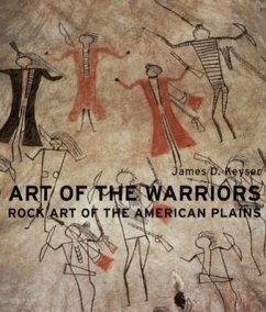 Art of the Warriors: Rock Art of the American Plains - Keyser, James D.