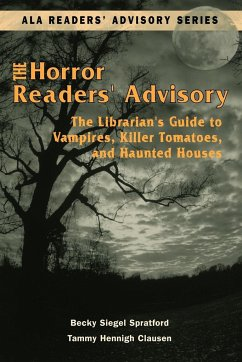 Horror Readers' Advisory: The Librarian's Guide to Vampires, Killer Tomatoes, and Haunted Houses - Spratford, Becky Siegel Clausen, Tammy Hennigh