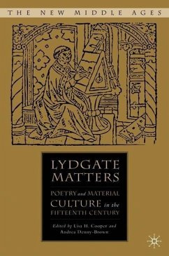 Lydgate Matters: Poetry and Material Culture in the Fifteenth Century - Herausgeber: Cooper, Lisa H. Denny-Brown, Andrea