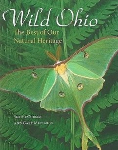 Wild Ohio: The Best of Our Natural Heritage - McCormac, Jim Meszaros, Gary