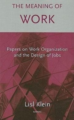 The Meaning of Work: Papers on Work Organization and the Design of Jobs - Klein, Lisl