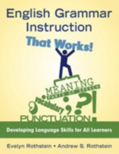 English Grammar Instruction That Works: Developing Language Skills for All Learners - Rothstein, Evelyn B. Rothstein, Andrew S.
