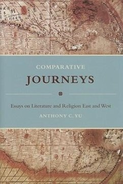 Comparative Journeys: Essays on Literature and Religion East and West - Yu, Anthony C.
