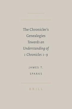 The Chronicler's Genealogies: Towards an Understanding of 1 Chronicles 1-9 - Sparks, James T.