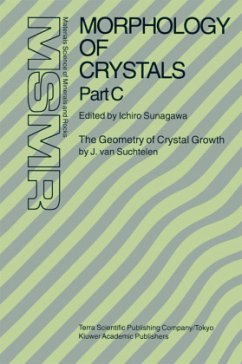 Morphology of Crystals: Part A: Fundamentals Part B: Fine Particles, Minerals and Snow Part C: The Geometry of Crystal Growth by Jaap Van Such - Ichiro, Sunagawa