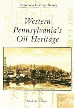 Western Pennsylvania's Oil Heritage - Williams, Charles E.