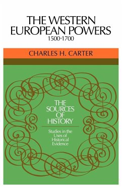 The Western European Powers, 1500 1700: Studies in the Uses of Historical Evidence - Carter, Charles H.