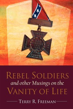 Rebel Soldiers and Other Musings on the Vanity of Life - Freeman, Terry