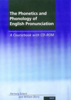 The Phonetics and Phonology of English Pronunciation, w. CD-ROM - Eckert, Hartwig; Barry, William
