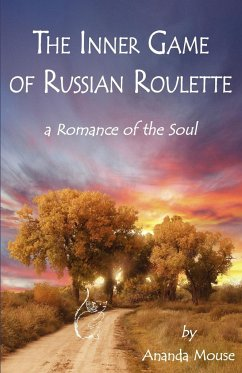 The Inner Game of Russian Roulette: A Romance of the Soul - Krueger, Betty Ruth
