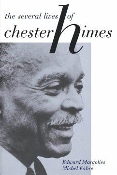 The Several Lives of Chester Himes - Margolies, Edward Fabre, Michel