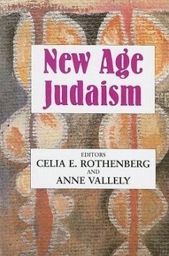 New Age Judaism - Herausgeber: Rothenberg, Celia E. Vallely, Anne
