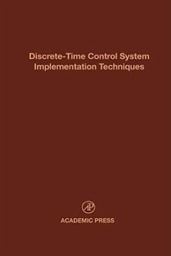Discrete-Time Control System Implementation Techniques: Advances in Theory and Applications - Herausgeber: Leondes, Cornelius T.