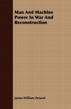 Man And Machine Power In War And Reconstruction - Petavel, James William
