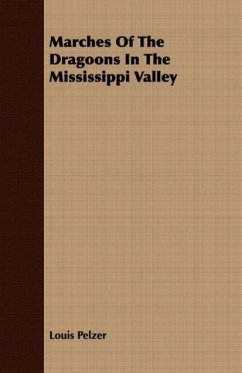 Marches of the Dragoons in the Mississippi Valley - Pelzer, Louis