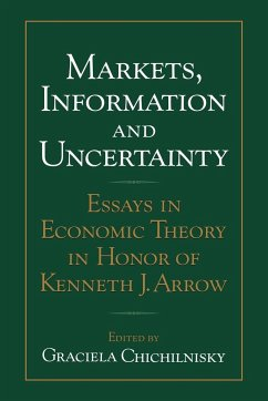 Markets, Information and Uncertainty: Essays in Economic Theory in Honor of Kenneth J. Arrow - Herausgeber: Chichilnisky, Graciela Graciela, Chichilnisky