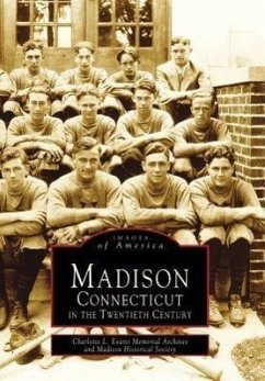 Madison, Connecticut in the Twentieth Century - Charlotte L. Evarts Memorial Archives Madison Historical Society