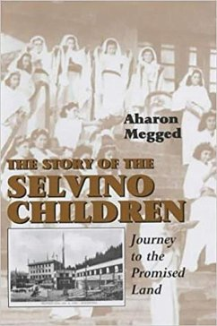 The Story of the Selvino Children: Journey to the Promised Land - Megged, Aaron Megged, Aharon