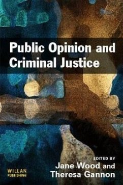 Public Opinion and Criminal Justice - Herausgeber: Wood, Jane L. Gannon, Theresa A.