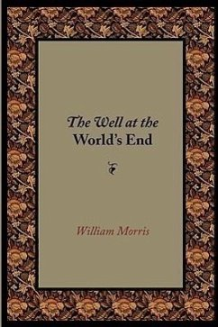 The Well at the World's End - Morris, William