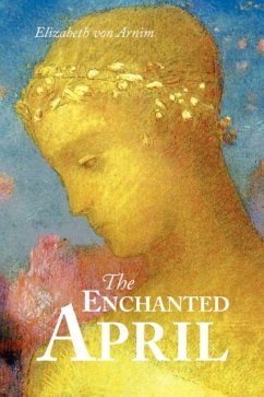 The Enchanted April, Large-Print Edition - Arnim, Elizabeth Von