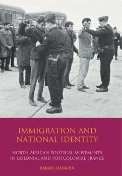 Immigration and National Identity: North African Political Movements in Colonial and Postcolonial France - Aissaoui, Rabah