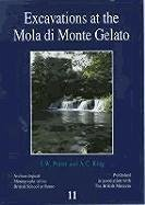 Excavations at the Mola Di Monte Gelato: A Roman and Medieval Settlement in South Etruria - Potter, Timothy W. King, A. C.