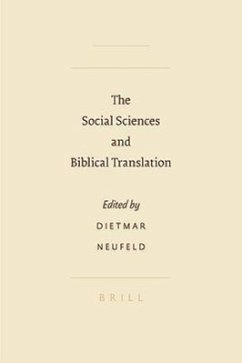 The Social Sciences and Biblical Translation - Neufeld, D. Horn, C. B. Neufeld, Dietmar