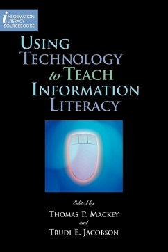 Using Technology to Teach Information Literacy - Herausgeber: Mackey, Thomas P. Jacobson, Trudi E.