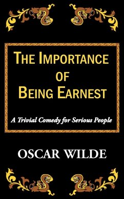 The Importance of Being Earnest-A Trivial Comedy for Serious People - Wilde, Oscar
