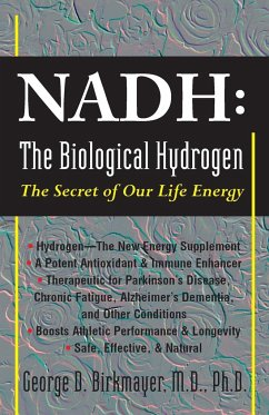 NADH: The Biological Hydrogen: The Secret of Our Life Energy - Birkmayer, George D.