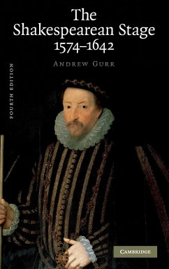 The Shakespearean Stage 1574-1642 - Gurr, Andrew
