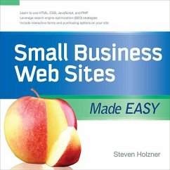 Small Business Web Sites Made Easy - Holzner, Steven