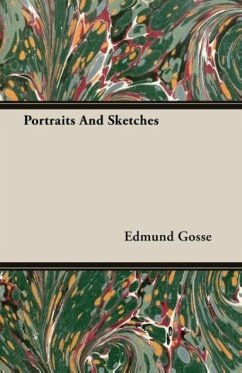 Portraits And Sketches - Gosse, Edmund