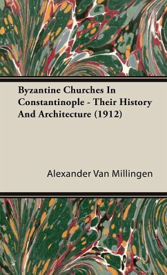 Byzantine Churches In Constantinople - Their History And Architecture (1912) - Van Millingen, Alexander