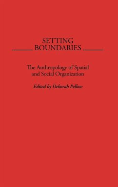 Setting Boundaries: The Anthropology of Spatial and Social Organization - Hall, Edward T.