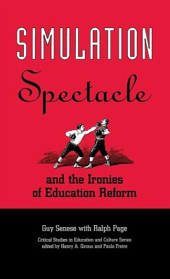 Simulation, Spectacle, and the Ironies of Education Reform - Senese, Guy B. Page, Ralph