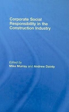 Corporate Social Responsibility in the Construction Industry - Dainty, Andrew / Murray, Michael