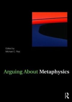 Arguing about Metaphysics - Rea, Michael C.