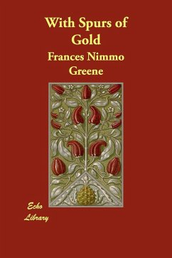 With Spurs of Gold - Greene, Frances Nimmo