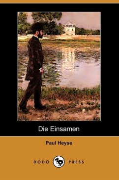 Die Einsamen (Dodo Press) - Heyse, Paul