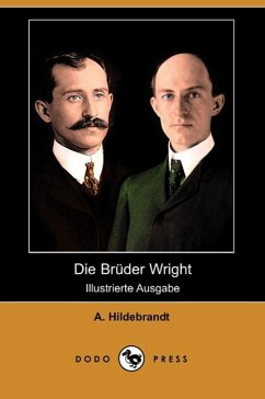 Die Bruder Wright (Illustrierte Ausgabe) (Dodo Press) - Hildebrandt, A.