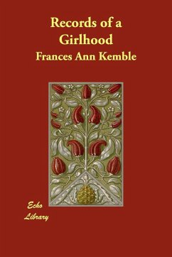 Records of a Girlhood - Kemble, Frances Ann