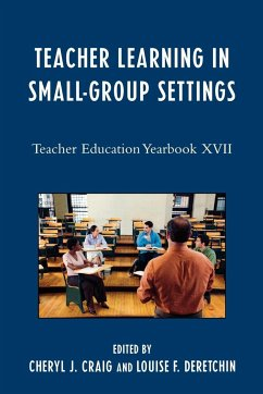 Teacher Learning in Small-Group Settings: Teacher Education Yearbook XVII - Craig, Cheryl J. Not Available, Available