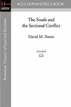 The South and the Sectional Conflict - Potter, David M.