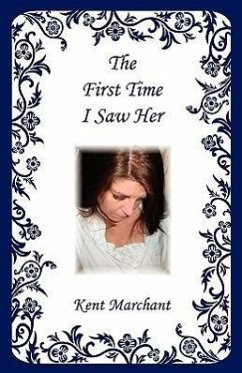 The First Time I Saw Her - Marchant, Kent