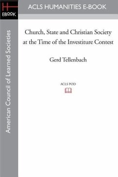 Church, State and Christian Society at the Time of the Investiture Contest - Tellenbach, Gerd